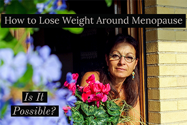 How to Lose Weight Around Menopause